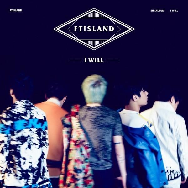 FT Island- I Will