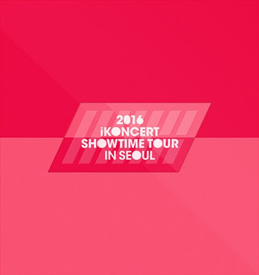 iKON - 2016 iKONCERT Showtime Tour In Seoul Live CDaa